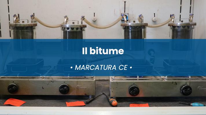 Marcatura CE Bitume – Bitumi stradali ed emulsioni bituminose